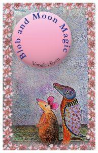 Book Cover: Blob and Moon Magic - Veronica Ewen